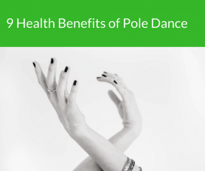 9 Health Benefits of Pole Dance
