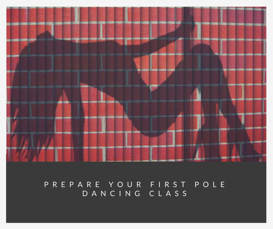 Prepare Your First Pole Dancing Class (What To Avoid)