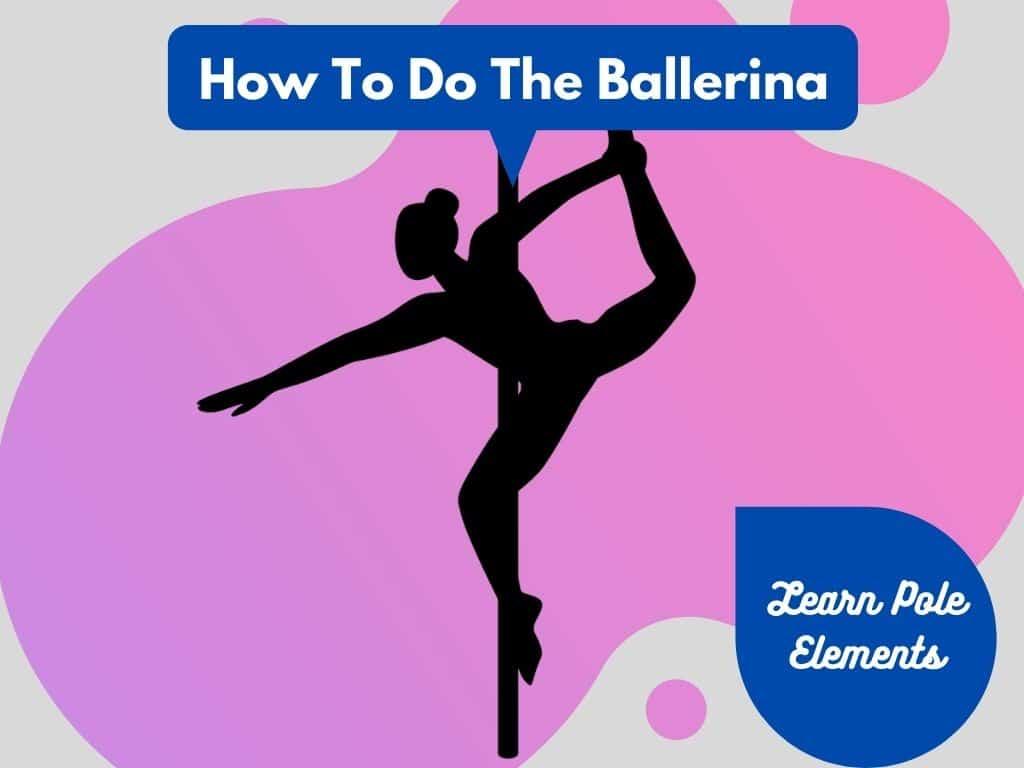 Ballerina Pole Dance Move