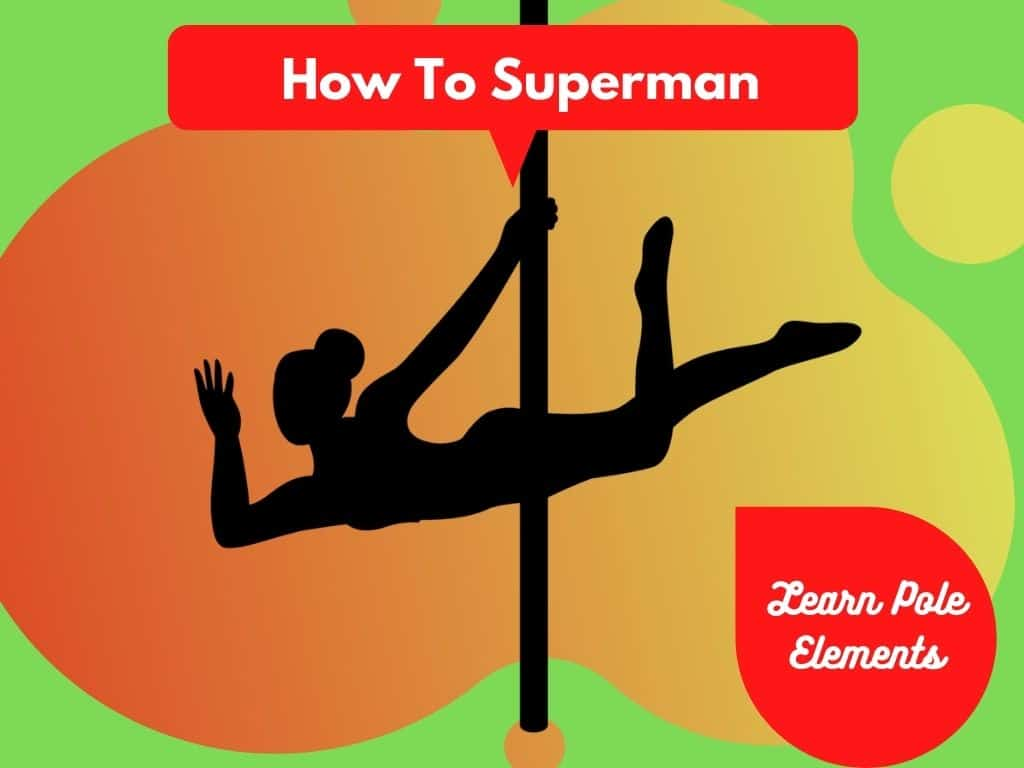 Superman Pose Pole Dance