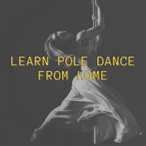 Learn Pole Dance From Home